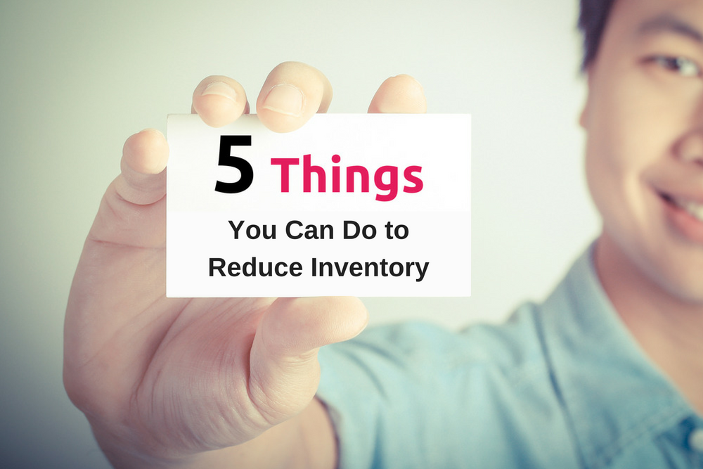 Five things you can do this week to reduce inventory part i demand