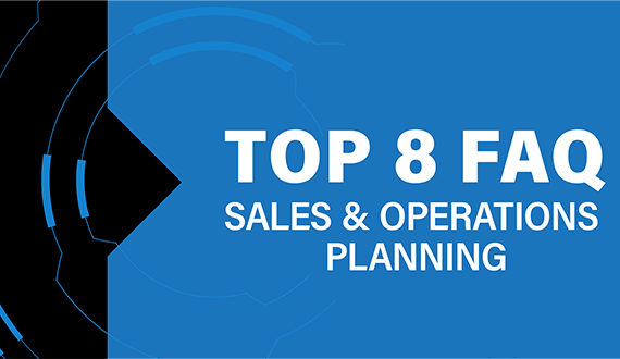 Top 8 FAQ About Sales & Operations Planning